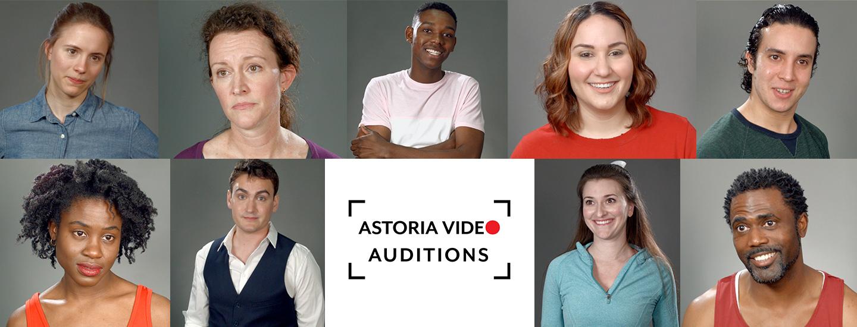 Astoria Video Auditions